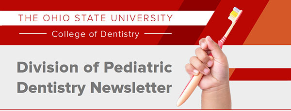 Division of Pediatric Dentistry Newsletter