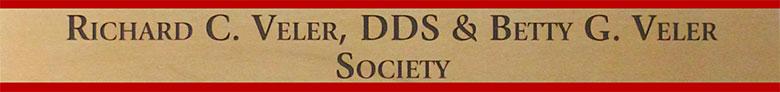 Richard C. Veler, DDS & Betty G. Veler Society